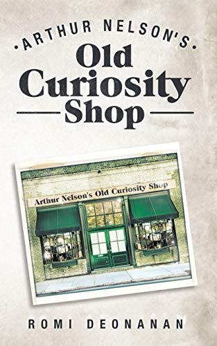 Arthur Nelson's Old Curiosity Shop (English Edition)