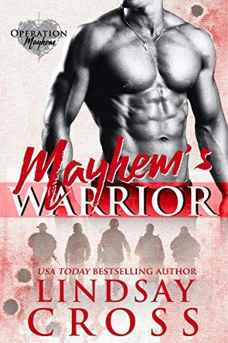 Mayhem's Warrior: Operation Mayhem, Book 1 by [Lindsay Cross]