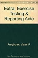 Extra: Exercise Testing and Reporting Aide