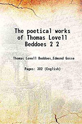 The poetical works of Thomas Lovell Beddoes Volume 2 1890 [Hardcover]