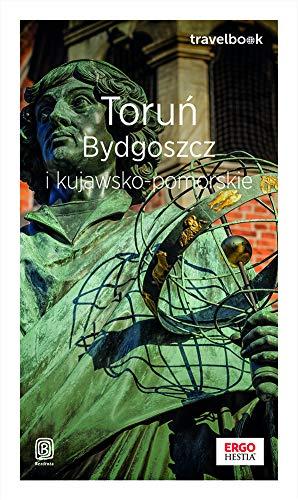 Toruń, Bydgoszcz i kujawsko-pomorskie (Travelbook, wydanie 1)