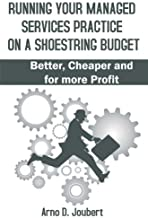 A Blueprint for Running Your Managed Services Practice on a Shoestring budget