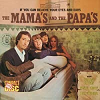 If You Can Believe Your Eyes and Ears by The Mamas and the Papas