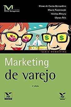 Marketing de varejo (FGV Management) por [Eliane de Castro Bernardino]