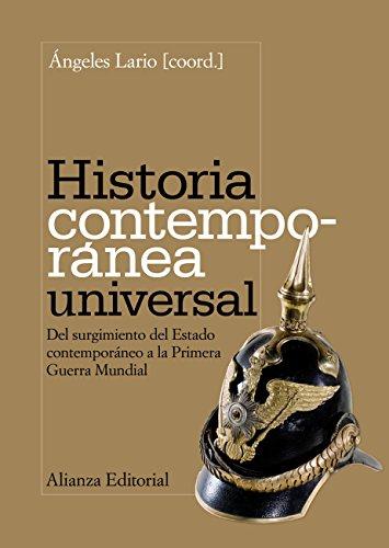 Historia contemporánea universal: Del surgimiento del Estado contemporáneo a la Primera Guerra Mundial (El libro universitario - Manuales nº 149)