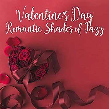 Valentine's Day Romantic Shades of Jazz – Smooth & Soft Melodic Jazz for Couples & Lovers 2019