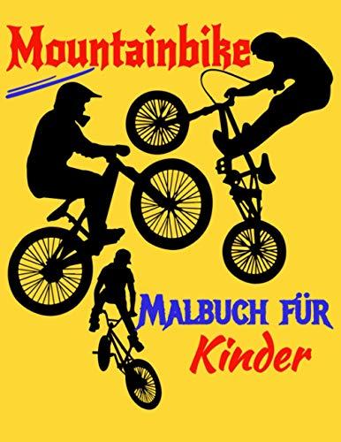 Mountainbike Malbuch für Kinder: Alter 4-8, 8-12, Jungen und Mädchen, hochwertige Bilder Mountainbike zum Ausmalen, von leicht bis schwer