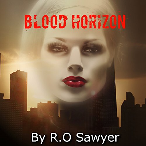 Blood Horizon Audiobook By R. O. Sawyer cover art