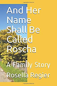 Paperback And Her Name Shall Be Called Roscha: A Family Story Book