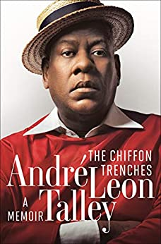 The Chiffon Trenches: A Memoir by [André Leon Talley]