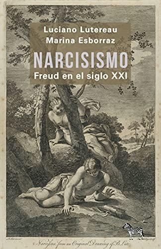 Narcisismo: Freud en el siglo XXI (Spanish Edition)