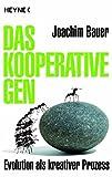 Das kooperative Gen: Evolution als kreativer Prozess - Joachim Bauer