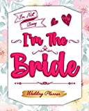 I'm Not Bossy I'm The Bride: Wedding Planner Stay Organized And On Top Of It All