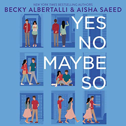 Yes No Maybe So Audiobook By Becky Albertalli,                                                                                        Aisha Saeed cover art