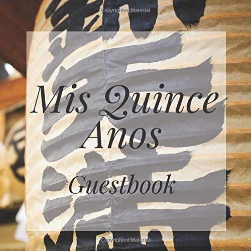 Mis Quince Anos Guestbook: Japanese Oriental Happy Birthday Event Signing Celebration Guest Visitor Book w/ Photo Space Gift Log - Party Reception ... for Special Sweet Memories - Unique Idea