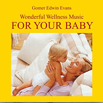 For Your Baby: Wonderful Wellness Music