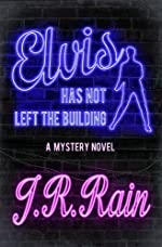 Elvis Has Not Left the Building: A Mystery Novel Starring the King of Rock N Roll