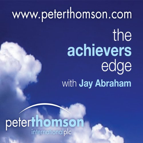 The Achievers Edge, with Public Philosopher Professor Tom Morris audiobook cover art