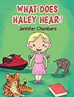 What Does Haley Hear?