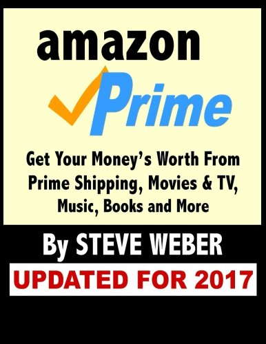 Amazon Prime: Get Your Money\'s Worth From Prime Shipping, Movies & TV, Music, Books and More