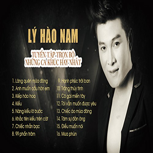 Tuyen Tap Tron Bo Nhung Ca Khuc Hay Nhat Cua Ly Hao Nam
