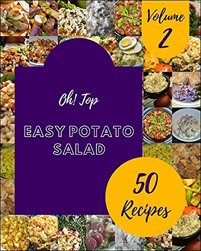 Oh! Top 50 Easy Potato Salad Recipes Volume 2: Cook it Yourself with Easy Potato Salad Cookbook! (English Edition)