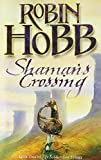 Shaman's Crossing (The Soldier Son Trilogy, Book 1): 1/3 by Robin Hobb (1-Jul-2008) Paperback