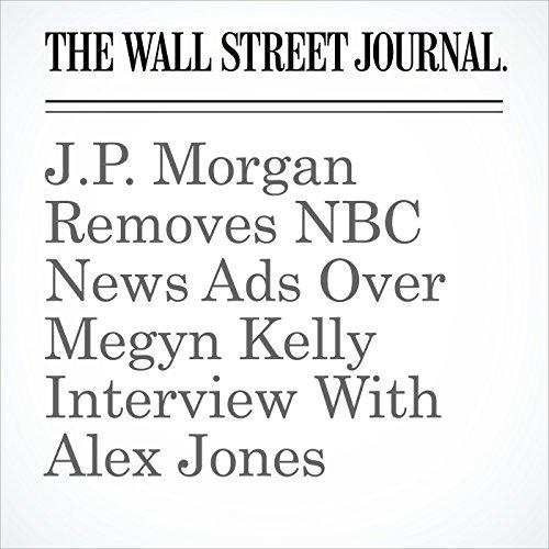 J.P. Morgan Removes NBC News Ads Over Megyn Kelly Interview With Alex Jones copertina
