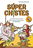 Súper Chistes. Los mejores chistes de animales (Súper Chistes 4): Chistes para niños de 5-6 7-8 9-10 años. Humor infantil apto para niños y niñas