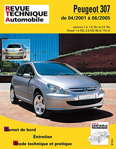 E.T.A.I - Revue Technique Automobile 411 - PEUGEOT 307 PHASE 1 - 2001 à 2005