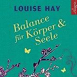 Louise Hay: Balance FR Krper und Seele [Import]