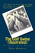 The Golf Swing (illustrated): The Ernest Jones Method