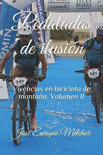 Pedaladas de ilusión: Vivencias en bicicleta de montaña. Volumen II (Spanish Edition)