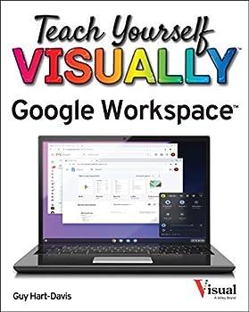Teach Yourself VISUALLY Google Workspace  Teach Yourself VISUALLY  Tech