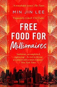 Free Food For Millionaires by [Min Jin Lee]