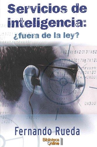 Servicios de Inteligencia: ¿fuera de la ley?