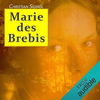 Marie des brebis                    De :                                                                                                                                 Christian Signol                               Lu par :                                                                                                                                 Yves Mugler,                                                                                        Isabelle Miller                      Durée : 6 h et 32 min     11 notations     Global 5,0
