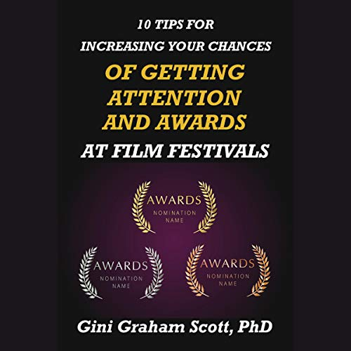 Couverture de 10 Tips for Increasing Your Chances of Getting Attention and Awards at Film Festivals