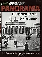 GEO Epoche PANORAMA Deutschland zur Kaiserzeit