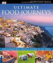 Ultimate Food Journeys: the world's best dishes & where to eat them
