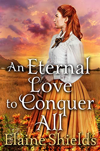An Eternal Love to Conquer All: A Historical Western Romance Book