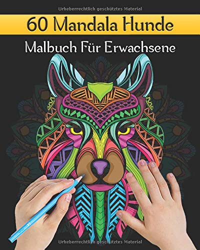 60 Mandala Hunde Malbuch Für Erwachsene: Mandala Malbuch Für Senioren Und Erwachsene Mit Anti-Stress-Wirkung | Schöne Tier-Mandala-Entwürfe für Meditation, Entspannung und Glück