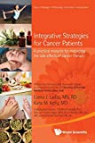 Integrative Strategies For Cancer Patients: A Practical Resource For Managing The Side Effects Of Cancer Therapy