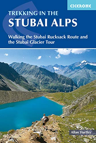 Hartley, A: Trekking in the Stubai Alps: Walking the Stubai Rucksack Route and the Stubai Glacier Tour (Cicerone Guides)