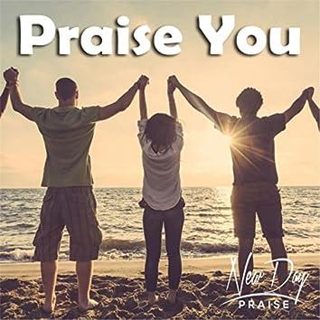 Praise You