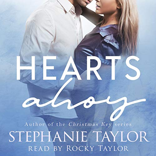 Hearts Ahoy Audiobook By Stephanie Taylor cover art