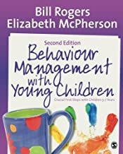 Behaviour Management with Young Children: Crucial First Steps with Children 3–7 Years