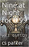 Nine at Night for 0.99: vol 3 - 01/11/21 (9 at Night for 0.99 vol 1-9) (English Edition)
