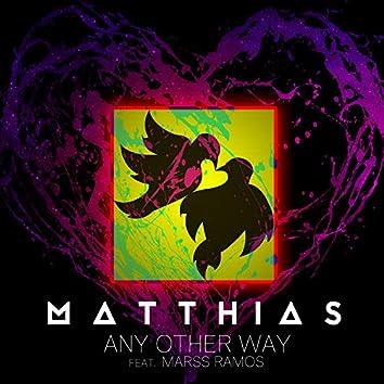 Any Other Way (feat. Marss Ramos)