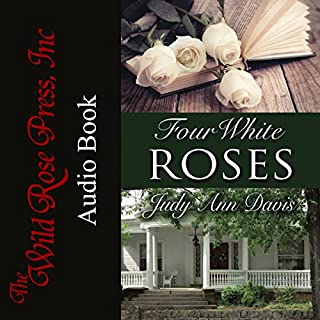 Four White Roses                   By:                                                                                                                                 Judy Ann Davis                               Narrated by:                                                                                                                                 Bob Johnson                      Length: 7 hrs and 30 mins     12 ratings     Overall 4.6